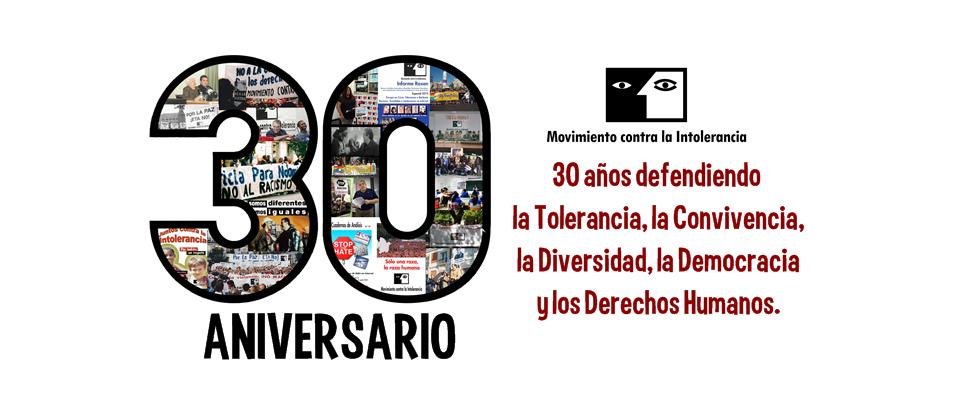 30 años de Movimiento contra la Intolerancia